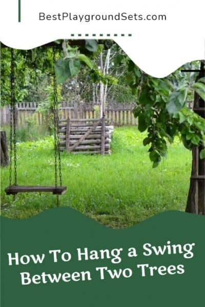 How To Hang a Swing Between Two Trees