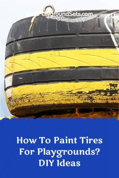 How To Paint Tires For Playgrounds?|DIY Ideas