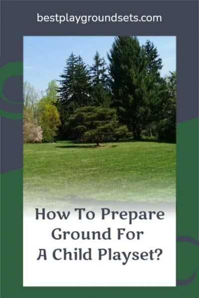 How To Prepare Ground For A Child Playset?